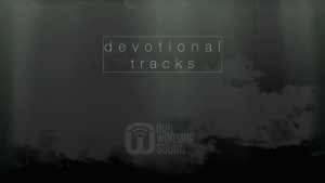 Devotional tracks #4 [Video]