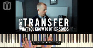 How to transfer what you know to other songs