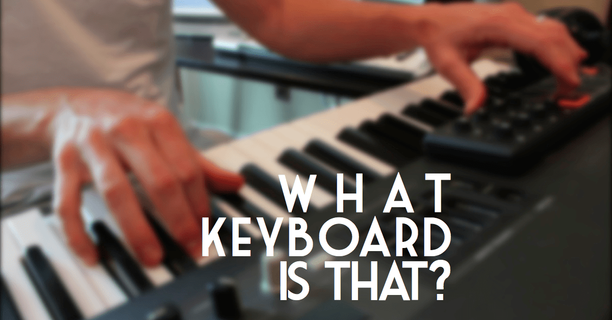 What kind of keyboard is that? - OurWorshipSound