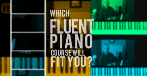 Which Fluent Piano course will fit you?