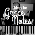 ideas for adding grace notes to your piano melodies