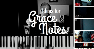 Grace notes – how you can use them