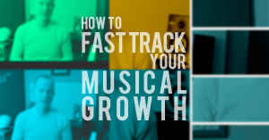 How to fast track your musical growth (use a system)