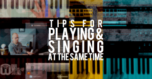 Tips for playing piano and singing at the same time