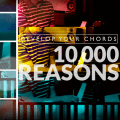 Develop your chords by learning the song 10,000 Reasons