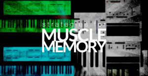 Muscle memory strategies for keyboard players