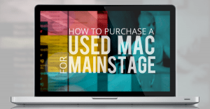 How to purchase a used Mac for Mainstage