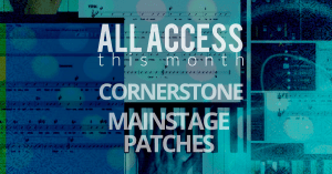 Cornerstone + Mainstage – All Access this month