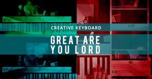 "Creative keyboard approach to ""Great Are You Lord"""