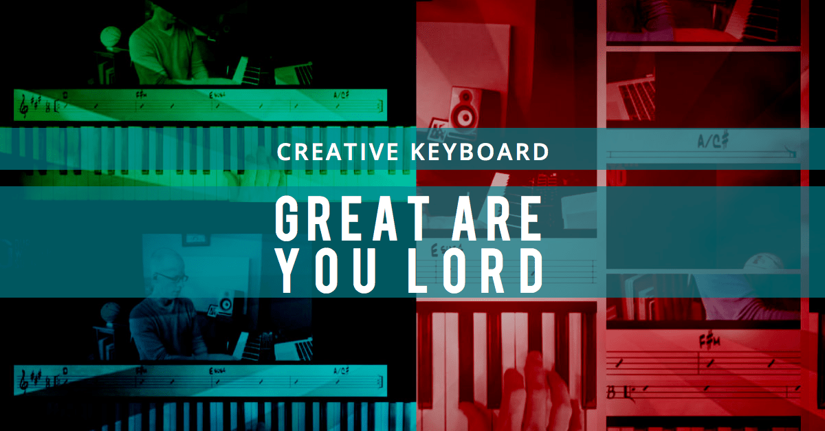 Creative Keyboard Approach To Great Are You Lord