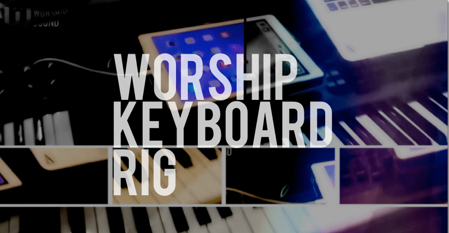 Worship keyboard rig updated - simplify your setup