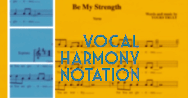 Vocal harmony notation