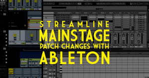 streamline mainstage patch changes ableton