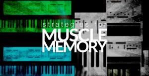 muscle memory strategies